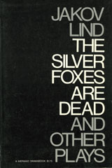 SILVER FOXES ARE DEAD AND OTHER PLAYS